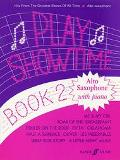 Play Showtime for Alto Saxophone, Book 2: Hits from the Greatest Shows of All Time (Faber Ed...