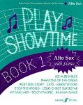 Play Showtime for Alto Saxophone, Book 1: Hits from the Greatest Shows of All Time (Faber Ed...