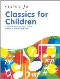 Classic FM -- Classics for Children (Faber Edition)