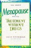 All about Menopause and Its Treatment without Drugs
