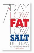 7 Day Low Fat Low Salt Diet Plan To Change Your Eating Habits for Life