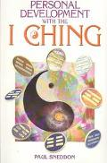 Personal Development With the I Ching A New Interpretation