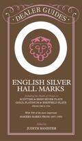 English Silver Hall-Marks Including the Marks of Origin on Scottish & Irish Silver Plate, Go...