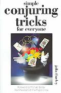 Simple Conjuring Tricks Learn How to Amaze Family And Friends