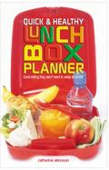 Quick & Healthy Lunchbox Planner Great Eating They Won't Want to Swap at School!