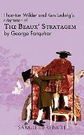 The Beaux' Stratagem: A Comedy (Acting Edition)