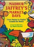 Madhur Jaffrey's Market Days