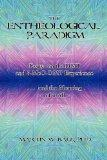 The Entheological Paradigm: Essays on the DMT and 5-MeO-DMT Experience and the Meaning of it...