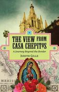 View from Casa Chepitos : A Journey Beyond the Border