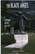 Black Angel : A Centennial History 1913-2013