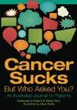 Cancer Sucks...But Who Asked You?