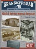 Next Stop on Grandpa's Road : History and Architecture of NC&St. l Railway Depots and Terminals