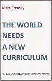 The World Needs a New Curriculum
