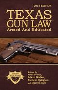 Texas Gun Law : 2015 Edition: Armed and Educated
