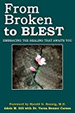 From Broken to Blest: Embracing the Healing That Awaits You