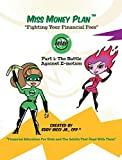 Miss Money Plan: Part One:  The Battle Against E-Motion