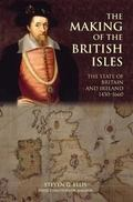 Making of the British Isles: The State of Britain and Ireland, 1450-1660