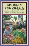 Modern Indonesia: A History since 1945 - Robert B. Cribb - Paperback