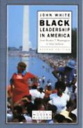 Black Leadership in America From Booker T. Washington to Jesse Jackson
