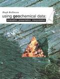 Using Geochemical Data Evaluation, Presentation, Interpretation