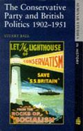 Conservative Party and British Politics 1902-1951