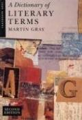 A Dictionary of Literary Terms - Martin Gray - Paperback - Revised