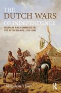 Dutch Wars of Independence : The Eighty Years Struggle,1566-1648