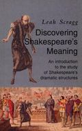 Discovering Shakespeare's Meaning An Introduction to the Study of Shakespeare's Dramatic Str...