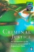 Criminal Justice An Introduction to the Criminal Justice System in England and Wales