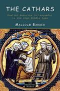 Cathars Dualist Heretics in Languedoc in the High Middle Ages