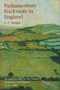 Parliamentary Enclosure in England An Introduction to Its Causes, Incidence and Impact, 1750...