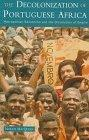 The Decolonization of Portuguese Africa: Metropolitan Revolution and the Dissolution of Empire