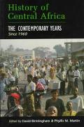 History of Central Africa The Contemporary Years Since 1960