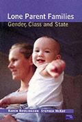 Lone Parent Families Gender, Class, and State