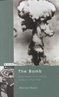 Bomb Nuclear Weapons in Their Historical, Strategic and Ethical Context