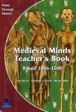 Medieval Minds: Teacher's Book: Britain 1066-1500 (Think Through History)