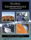 Global Geomorphology An Introduction to the Study of Landforms