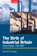 Birth of Industrial Britain Social Change, 1750-1850