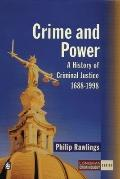 Crime and Power Origins and Development of the Criminal Justice System, 1700-1997