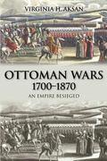 Ottoman Wars An Empire Besieged 1700-1870