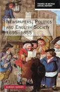 Newspapers, Politics and English Society, 1695-1855
