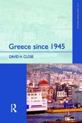 Greece Since 1945 Politics, Economy and Society