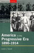 America in the Progressive Era, 1890 - 1914