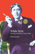 Wilde Style The Plays and Prose of Oscar Wilde
