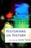 Historians on History An Anthology