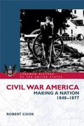Civil War America Making a Nation, 1848-1877