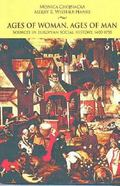 Ages of Women, Ages of Men Sources of European Social History, 1400-1750
