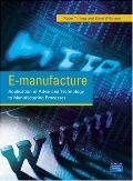 E-Manufacture Application of Advanced Technology to Manufacturing Processes