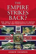 Empire Strikes Back? The Impact Of Imperialism On Britain From The Mid-nineteenth Century