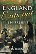 England Eats Out: A Social History of Eating Out in England from 1830 to the Present